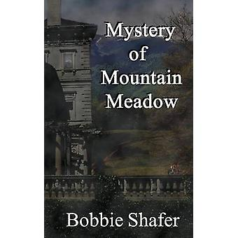 Mystery of Mountain Meadow by Shafer & Bobbie