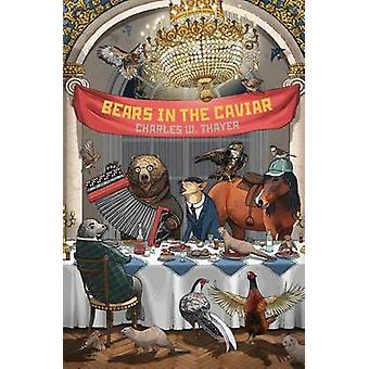 Bears in the Caviar by Thayer & Charles W.