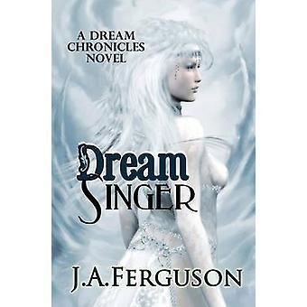 Dream Singer by Ferguson & J. A.