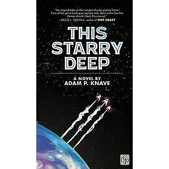 This Starry Deep by Knave & Adam P.