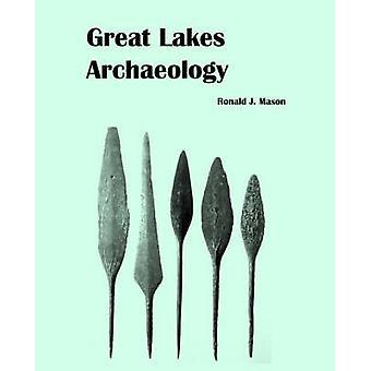 Great Lakes Archaeology by Mason & Ronald J.
