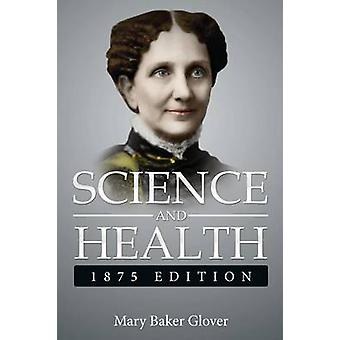 Science and Health1875 Edition  a Gnostic Audio Selection Includes Free Access to Streaming Audio Book by Glover . Eddy . & Mary Baker