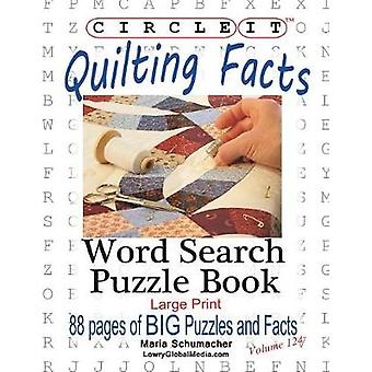 Circle It Quilting Facts Large Print Word Search Puzzle Book by Lowry Global Media LLC