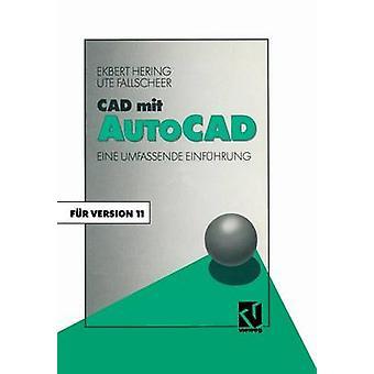 CAD Mit AutoCAD Eine Umfassende Einfuhrung Fur Die Arbeit Mit Version 11 by Hering & Ekbert