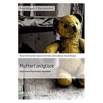 Mutterunglck. Postnatale Depression verstehen by Becker & Dennis