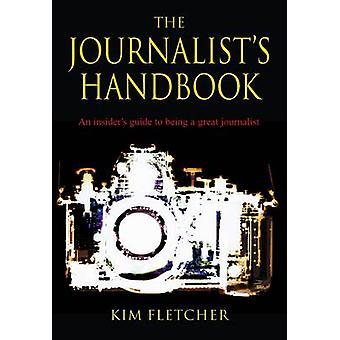 The Journalists Handbook by Fletcher & Kim