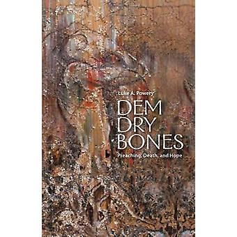 Dem Dry Bones Preaching Death and Hope by Powery & Luke A