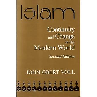 Islam Continuity and Change in the Modern World by Voll & John Obert