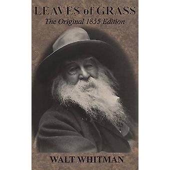 Leaves of Grass The Original 1855 Edition by Whitman & Walt