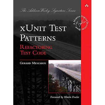 xUnit Test Patterns by Meszaros & Gerard