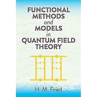 Funksjonelle metoder og modeller i Quantum Field Theory