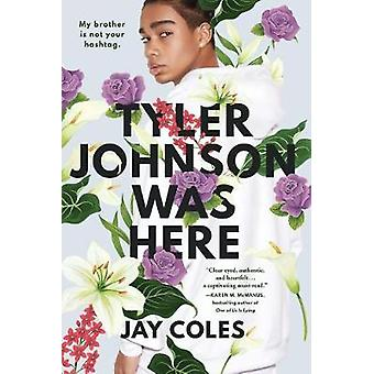 Tyler Johnson Was Here by Jay Coles - 9780316472180 Book