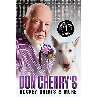 Don Cherry's Hockey Greats And More by Don Cherry - 9780385691864 Book