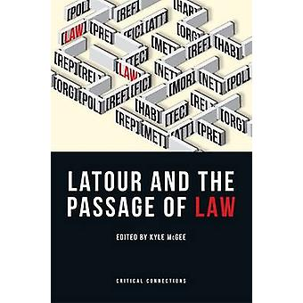 Latour and the Passage of Law by Kyle McGee - 9780748697908 Book