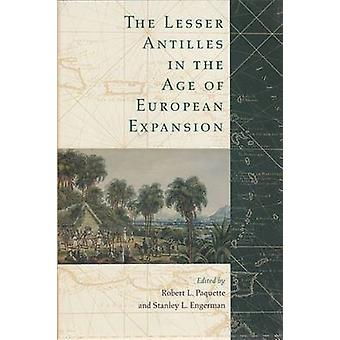 The Lesser Antilles in the Age of European Expansion by Robert L. Paq