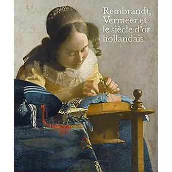 Rembrandt - Vermeer et le siecle d'or hollandais by Blaise Ducos - 97