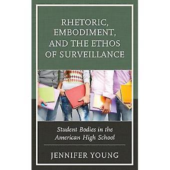 Retorik - Legemliggørelse - og Overvågningsetik - Studentbodies