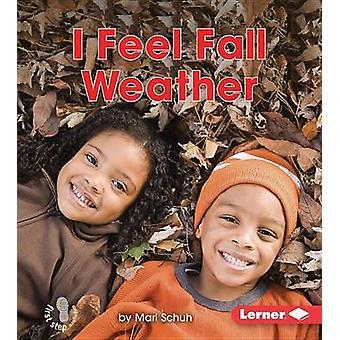I Feel Fall Weather by Mari C Schuh - 9781512412123 Book