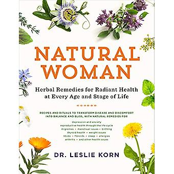 Natural Woman - Herbal Remedies for Radiant Health at Every Age and St