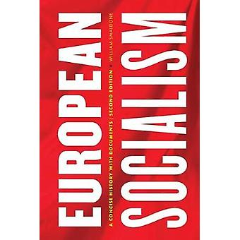 European Socialism - A Concise History with Documents by William Smald