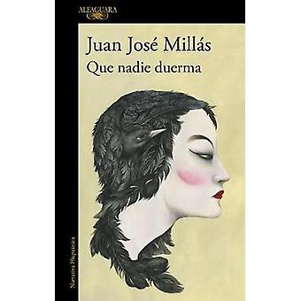 Que nadie duerma by Juan Jose Millas - 9788420432953 Book