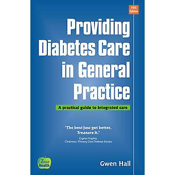 Providing Diabetes Care in General Practice - A Practical Guide to Int