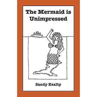 The Mermaid is Unimpressed by Sandy Kealty - 9781999728311 Book