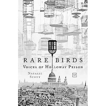 Rare Birds - Voices of Holloway Prison by Natalie Scott - 978191243625