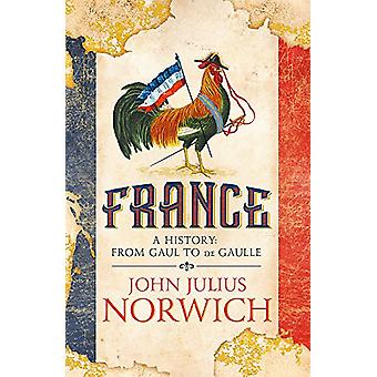 France - A History - from Gaul to de Gaulle by John Julius Norwich - 97