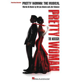 Pretty Woman the Musical  PianoVocal Selections by By composer Bryan Adams & By composer Jim Vallance