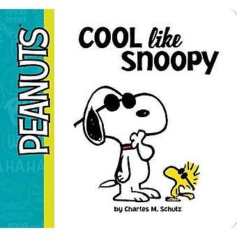 Cool Like Snoopy by Charles M Schulz - Daphne Pendergrass - Vicki Sco