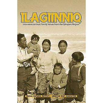 Ilagiinniq - Interviews on Inuit Family Values by Leo Tulugarjuk - 978