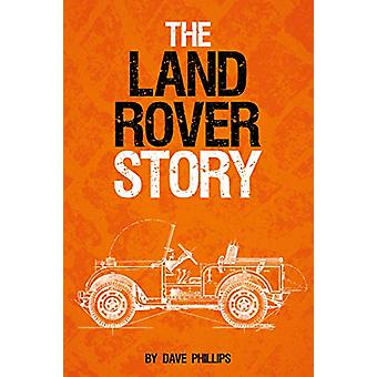 The Land Rover Story by Dave Phillips - 9781910505359 Book