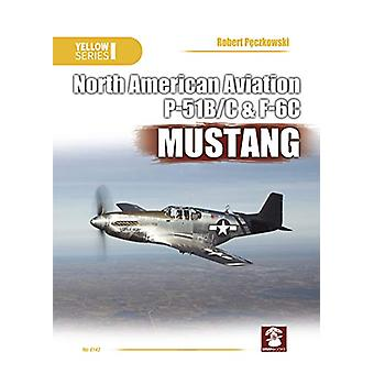 North American Aviation P-51B/C & F6C Mustang by Robert Peczkowsk