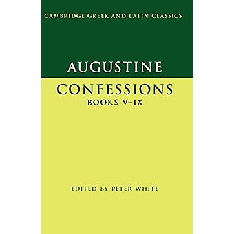 Augustine - Confessions Books V-IX by Augustine - 9780521253512 Book