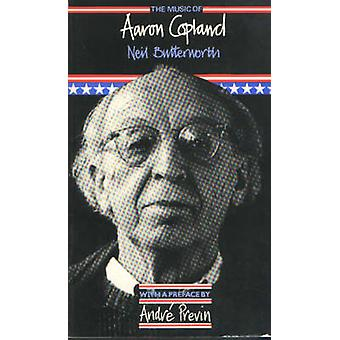 The Music of Aaron Copland by Neil Butterworth - 9780907689089 Book