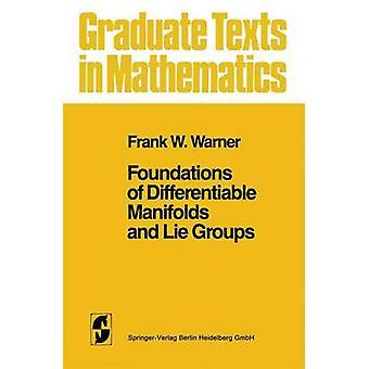 Stichtingen van Differentiable Manifolds en Lie Groups door Frank W. Wa