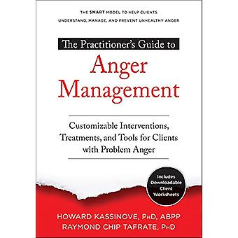 The Practitioner's Guide to Anger Management - Customizable Interventi