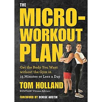 Microworkout Plan by Tom Holland
