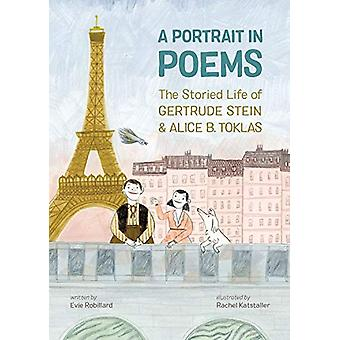 A Portrait In Poems - The Storied Life of Gertrude Stein and Alice B.
