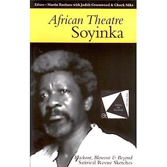African Theatre: Soyinka. Blackout, Blowout and Beyond