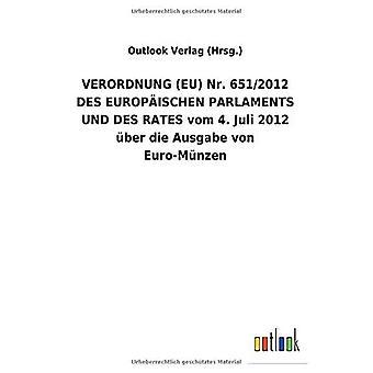 VERORDNUNG (EU) Nr. 651/2012 DES EUROPA ISCHEN PARLAMENTS UND DES RATES vom 4. Juli 2012 Aber die Ausgabe von Euro-MAnzen
