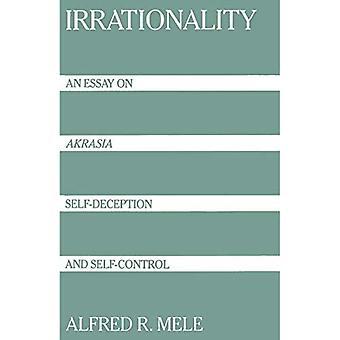 Irrationalitet: Et essay om 'Akrasia', Selvbedrag og selvkontrol