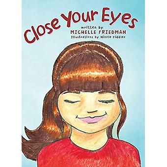 Close Your Eyes by Michelle Friedman - 9781458212177 Book