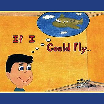 If I Could Fly... by Jeremy Rose - 9781462406654 Book