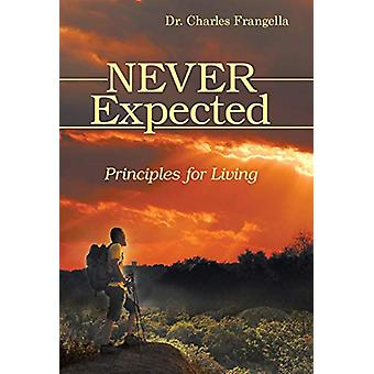 Never Expected - Principles for Living by Dr Charles Frangella - 97814