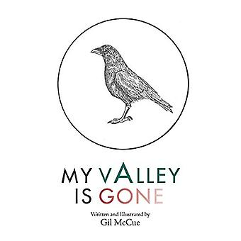 My Valley Is Gone by Gil McCue - 9781490788753 Book