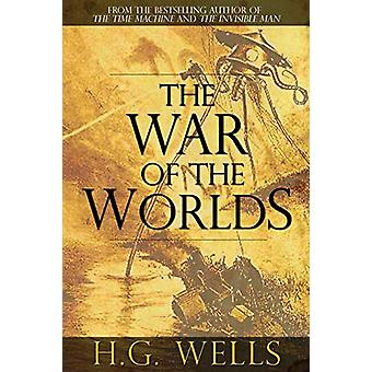 The War of the Worlds by H G Wells - 9781940177304 Book