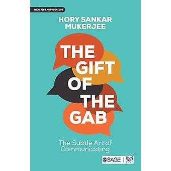 The Gift of the Gab - The Subtle Art of Communicating by Hory Sankar M