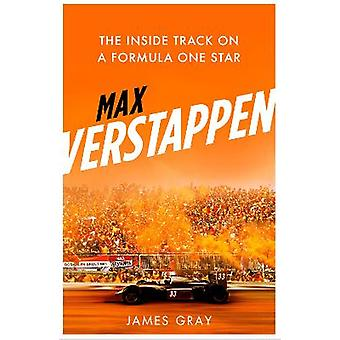 Max Verstappen The Inside Track on a Formula One Star